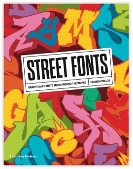 Street Fonts - Graffiti alphabets from around the word