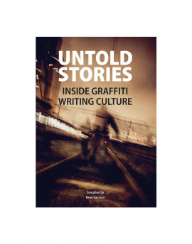 untold stories // inside graffiti writing culture