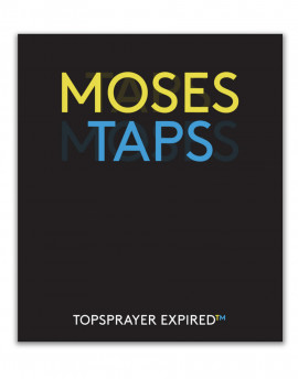MOSES & TAPS -TOPSPRAYER EXPIRED